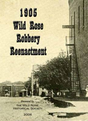 Wild Rose 1905 Bank Robbery DVD Jamie's Photo and Video